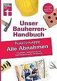 Bauherren-Praxismappe Alle Abnahmen: Checklisten, Terminplanung und Rechnungsprüfung für alle Gewerke I Von Stiftung Warentest (Unser...