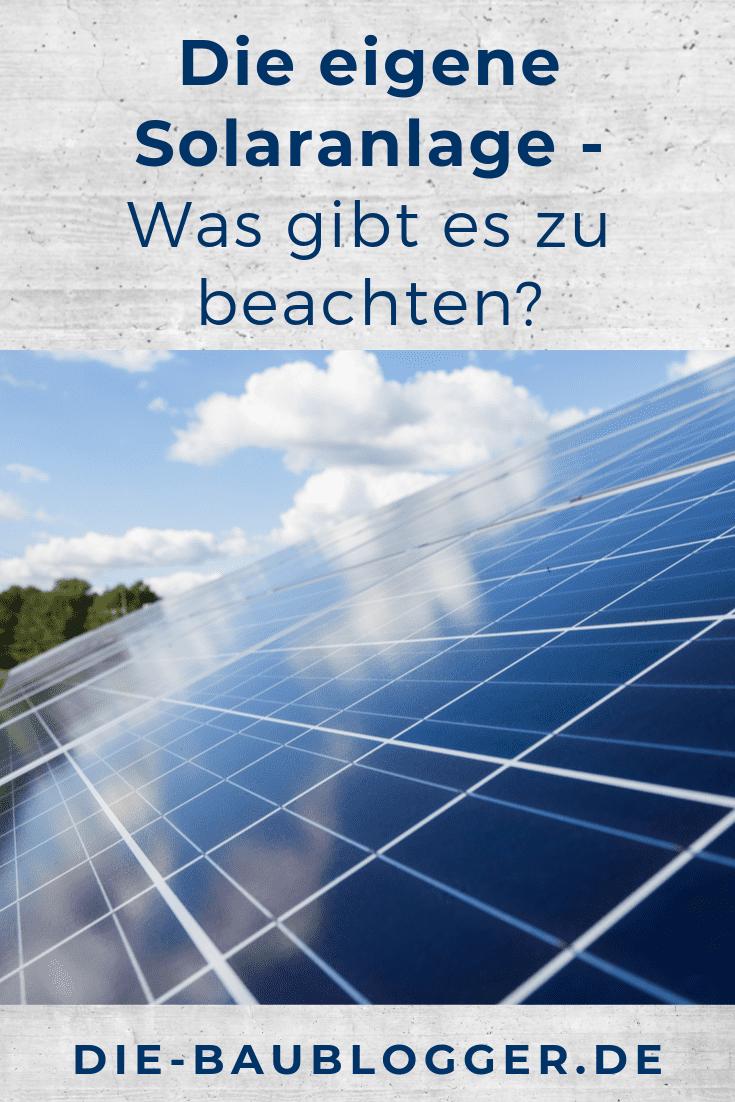 Die eigene Solaranlage - Was gibt es zu beachten?