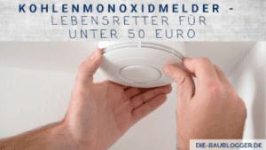 Kohlenmonoxidmelder Lebensretter für unter 50 Euro