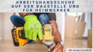 Arbeitshandschuhe auf der Baustelle und für Heimwerker