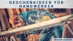 Geschenkideen für Handwerker
