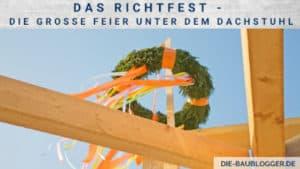 Das Richtfest - Die große Feier unter dem Dachstuhl